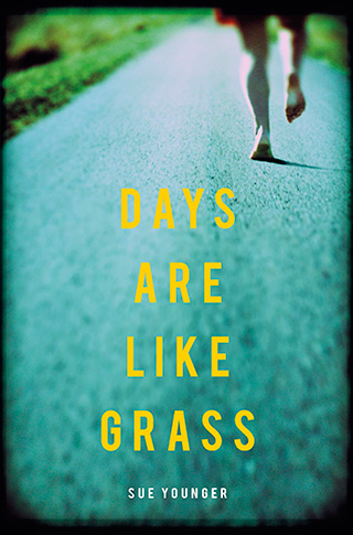 Days Are Like Grass, the debut novel from New Zealand author Sue Younger
